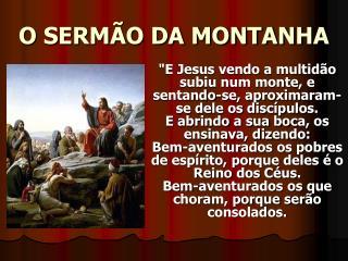 O SERM�O DA MONTANHA