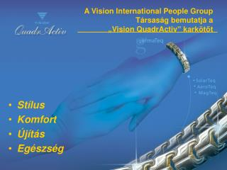 A  Vision International People Group  T�rsas�g bemutatja a  � Vision QuadrActiv � kark�t?t