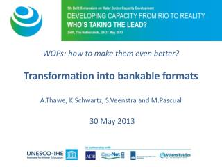 WOPs: how to make them even better? Transformation into bankable formats