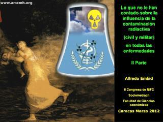 Lo que no le han contado sobre la influencia de la contaminación radiactiva  (civil y militar)