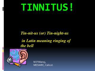 Tinnitus!