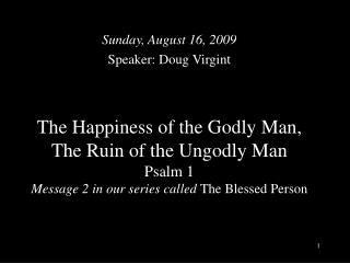Sunday, August 16, 2009 Speaker: Doug Virgint