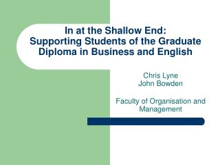 In at the Shallow End:  Supporting Students of the Graduate Diploma in Business and English
