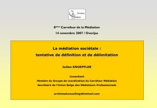 La médiation sociétale :  tentative de définition et de délimitation Julien KNOEPFLER Consultant