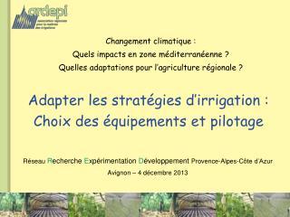 Adapter les stratégies d'irrigation :  Choix des équipements et pilotage