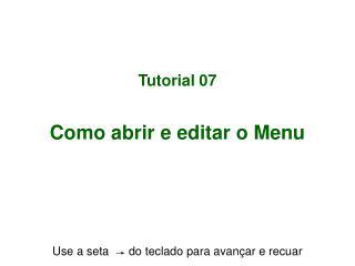 Tutorial 07 Como abrir e editar o Menu