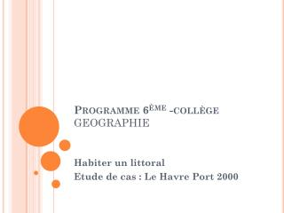 Programme 6 ème  -collège GEOGRAPHIE