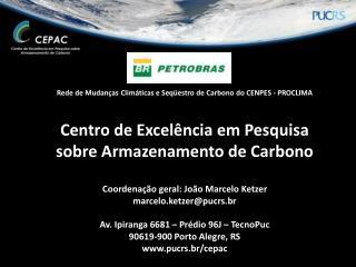 Rede de Mudanças Climáticas e Seqüestro de Carbono do CENPES - PROCLIMA