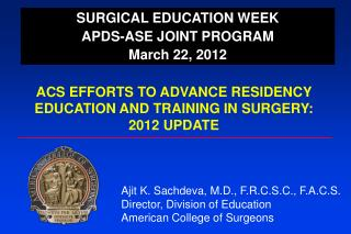 SURGICAL EDUCATION WEEK APDS-ASE JOINT PROGRAM March 22, 2012