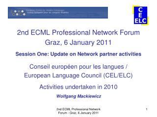 2nd ECML Professional Network Forum Graz, 6 January 2011