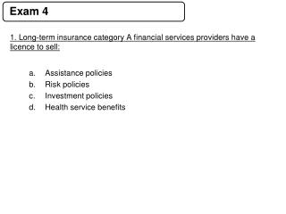 1. Long-term insurance category A financial services providers have a  licence  to sell: