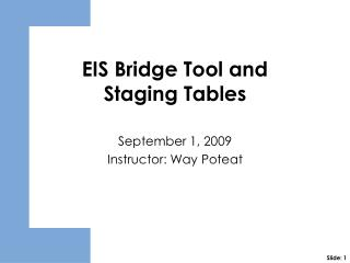 EIS Bridge Tool and Staging Tables