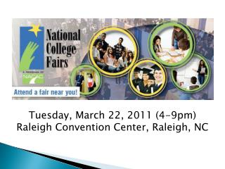 Tuesday, March 22, 2011 (4-9pm)  Raleigh Convention Center, Raleigh, NC