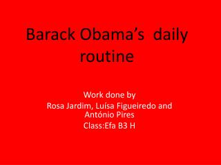 Barack Obama's   daily routine
