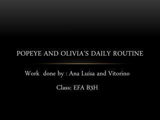 Popeye and Olivia's daily routine