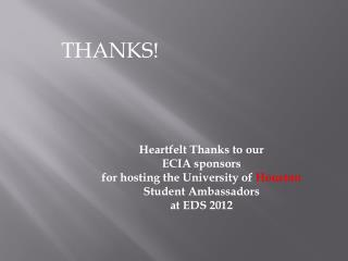 Heartfelt Thanks to our ECIA sponsors for hosting the University of  Houston Student Ambassadors