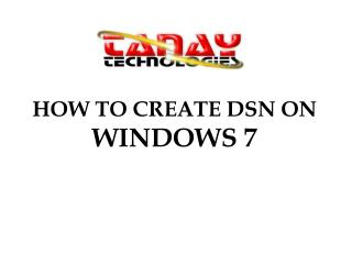 HOW TO CREATE DSN ON  WINDOWS 7