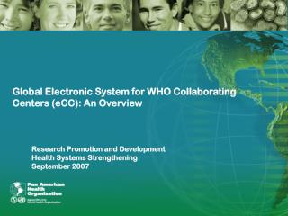 Global Electronic System for WHO Collaborating Centers (eCC): An Overview