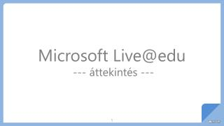 Microsoft  Live@edu  --- áttekintés ---