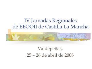 IV Jornadas Regionales  de EEOOII de Castilla La Mancha