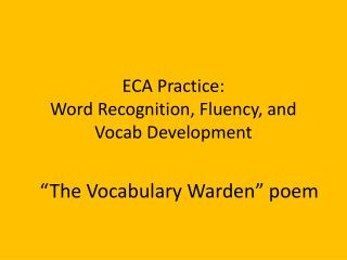 ECA Practice: Word Recognition, Fluency, and  Vocab  Development