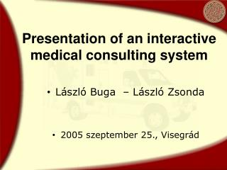 Presentation of an interactive medical consulting system