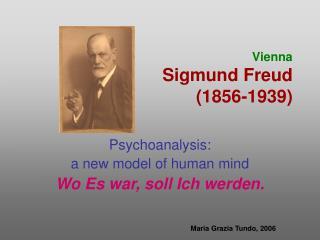 Vienna Sigmund Freud (1856-1939)