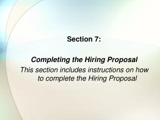 Section 7: Completing the Hiring Proposal