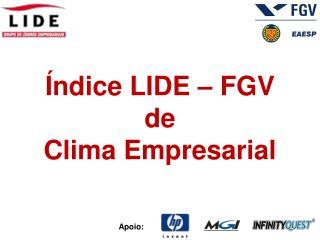 Índice LIDE – FGV  de Clima Empresarial