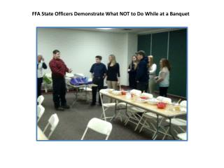 FFA State Officers Demonstrate What NOT to Do While at a Banquet