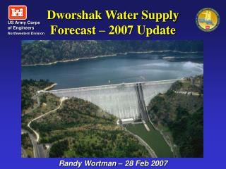 Dworshak Water Supply Forecast – 2007 Update