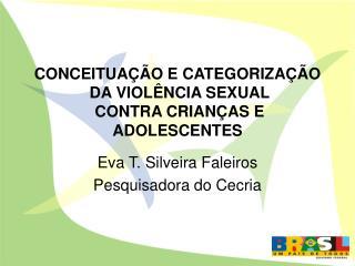 CONCEITUAÇÃO E CATEGORIZAÇÃO  DA VIOLÊNCIA SEXUAL  CONTRA CRIANÇAS E ADOLESCENTES