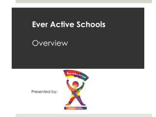 Ever Active Schools Overview