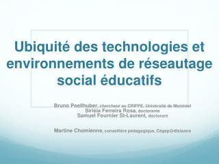 Ubiquité des technologies et environnements de réseautage social éducatifs