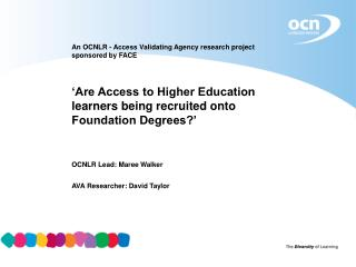 An OCNLR - Access Validating Agency research project sponsored by FACE