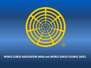 WORLD SUBUD ASSOCIATION (WSA) and WORLD SUBUD COUNCIL (WSC)