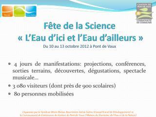Fête de la Science  «L'Eau d'ici et l'Eau d'ailleurs» Du 10 au 13 octobre 2012 à Pont de Vaux