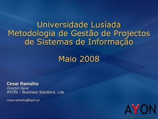 Universidade Lusíada Metodologia de Gestão de Projectos  de Sistemas de Informação Maio 2008