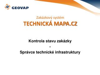 Kontrola stavu zakázky - Správce technické infrastruktury
