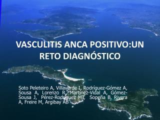 VASCULITIS ANCA POSITIVO:UN RETO DIAGNÓSTICO