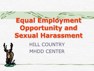 Equal Employment Opportunity and  Sexual Harassment