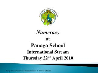Numeracy at  Panaga School International Stream Thursday 22 nd  April 2010