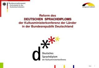 Reform des  DEUTSCHEN  SPRACHDIPLOMS der Kultusministerkonferenz der Länder