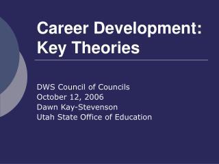 Career Development: Key Theories