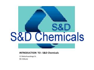 INTRODUCTION  TO : S&D Chemicals