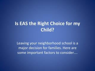 Is EAS the Right Choice for my Child?