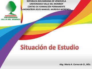 REPÚBLICA BOLIVARIANA DE VENEZUELA UNIVERSIDAD VALLE DEL MOMBOY CENTRO DE FORMACIÓN PERMANENTE