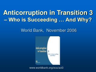 Anticorruption in Transition 3  – Who is Succeeding … And Why?