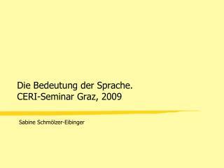 Die Bedeutung der Sprache. CERI-Seminar Graz, 2009