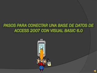 Pasos para conectar una base de datos de Access 2007 con visual BASIC 6.0